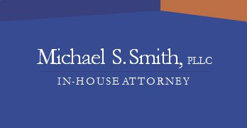 Michael S. Smith, PLLC In-House Attorney